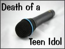 Death of a Teen Idol