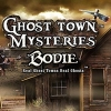 Ghost Town Mysteries - Bodie