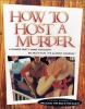 How To Host A Murder - The Good, The Bad, & The Guilty