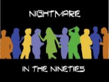 Nightmare in the Nineties