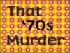 That 70s Murder